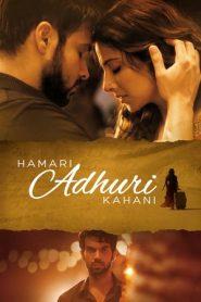 Hamari Adhuri Kahani (2015) Hindi BluRay 480P 720P GDrive
