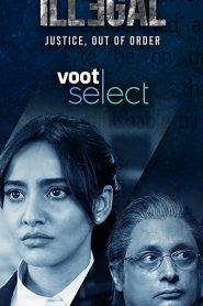 Illegal (2020) Hindi S1 Complete WEB-DL 480p & 720p | Single Episodes Voot | GDrive