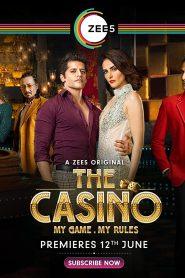 [18+] The Casino (2020) Zee5 Season 1 [EP1-10] Hindi WEB-DL 480p 720p | Gdrive | Mega