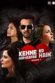 Kehne Ko Humsafar Hain : Hindi Season 1-3 COMPLETE WEB-DL 480p & 720p | GDRive