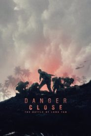 Danger Close: The Battle of Long Tan (2019) BluRay 480P 720P GDrive