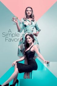 A Simple Favor (2018) BluRay 480p & 720p | GDrive | Bsub