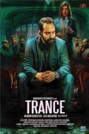Trance (2020) Malayalam True WEB-DL 200MB – 480p & 720p | GDrive | BSub