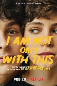 I Am Not Okay With This (2020) Dual Audio WEB-DL WEB-Series | Season 01 Complete All Episodes S01 HEVC 480p 720p GDrive & MEGA.NZ