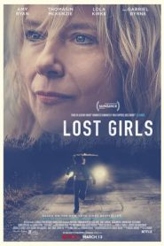 Lost Girls (2020) Dual Audio NF WEB-DL 480p 720p | GDrive