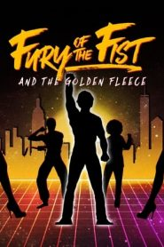 Fury of the Fist and the Golden Fleece (2018) WEB-HD 480p & 720p GDrive