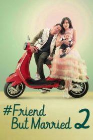 #FriendButMarried 2 (2020) NF WEB-DL 480p & 720p | GDrive | 1Drive