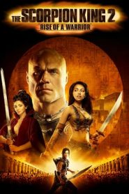 The Scorpion King: Rise of a Warrior (2008) Dual Audio BluRay 480p & 720p GDrive
