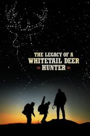 The Legacy of a Whitetail Deer Hunter (2018) BluRay 480P 720P x264