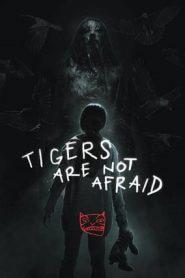 Tigers Are Not Afraid (2017) Spanish BRRip HEVC 480p & 720p | GDrive